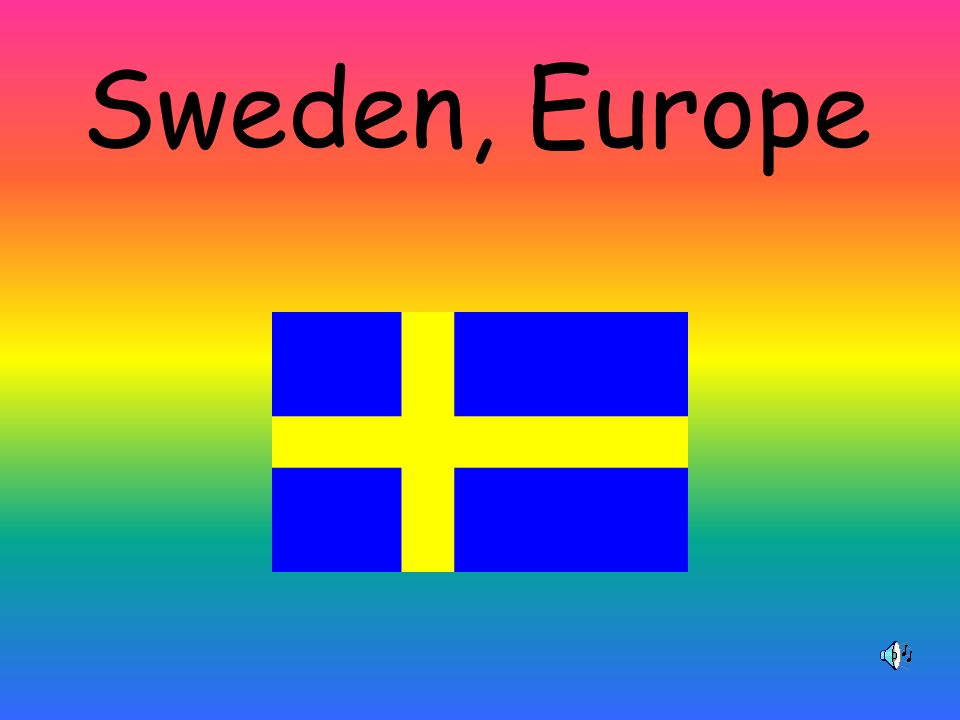 People Population – 8,813,000 Language- Swedish Religion- 95% Lutheran