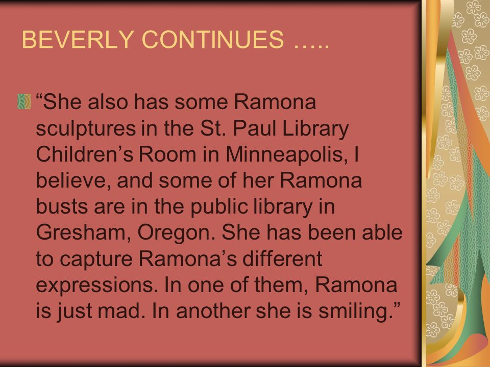 BEVERLY CONTINUES ….. She also has some Ramona sculptures in the St.
