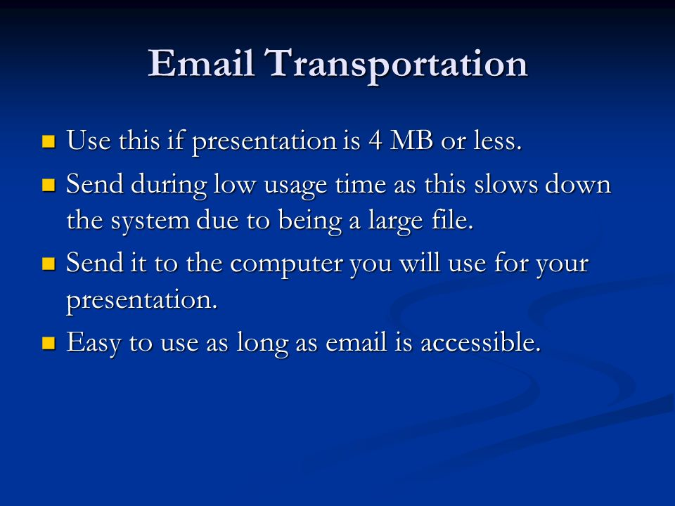 Email Transportation Use this if presentation is 4 MB or less.