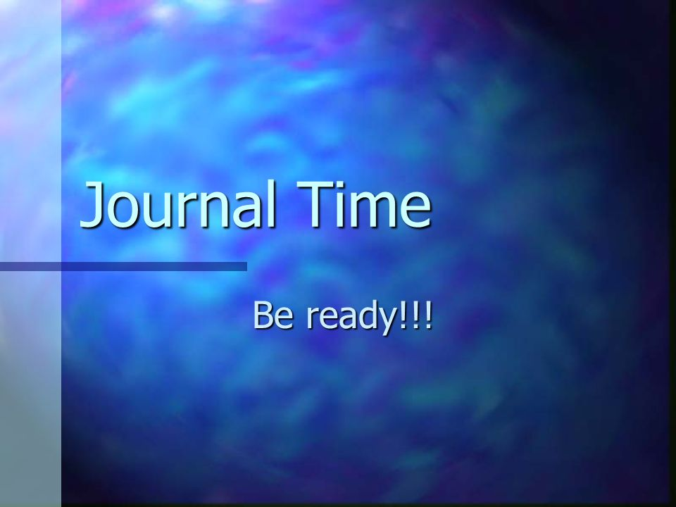 Journal Time Be ready!!!