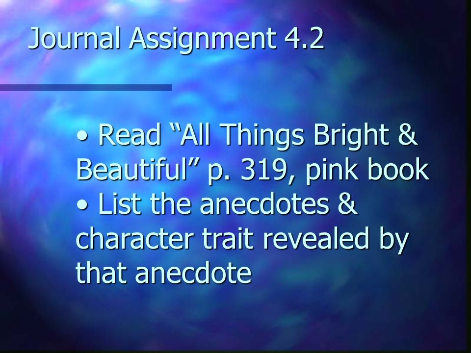 Journal Assignment 4.2 Read All Things Bright & Beautiful p.