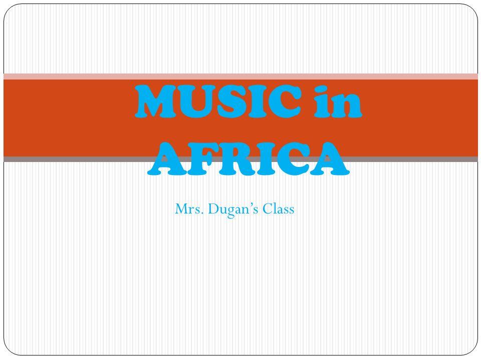 Mrs. Dugans Class MUSIC in AFRICA