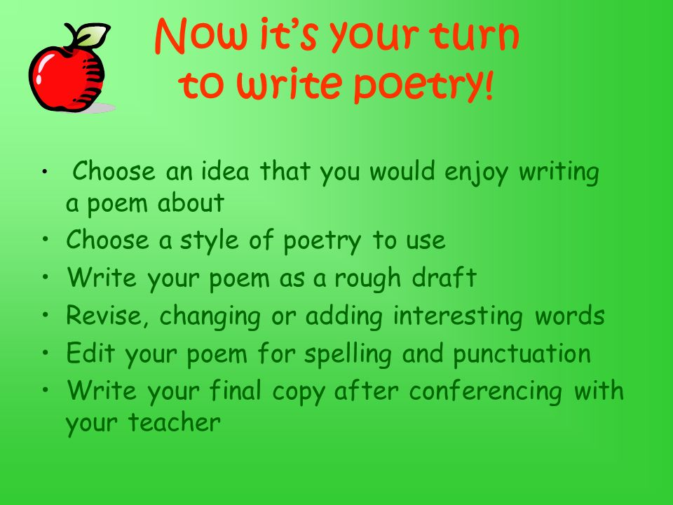 Now its your turn to write poetry.