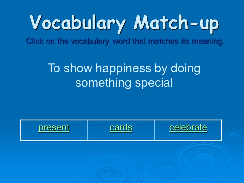 You are right! Go to next vocabulary meaning.