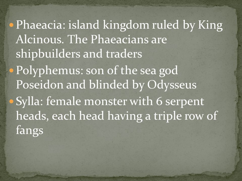 Phaeacia: island kingdom ruled by King Alcinous.