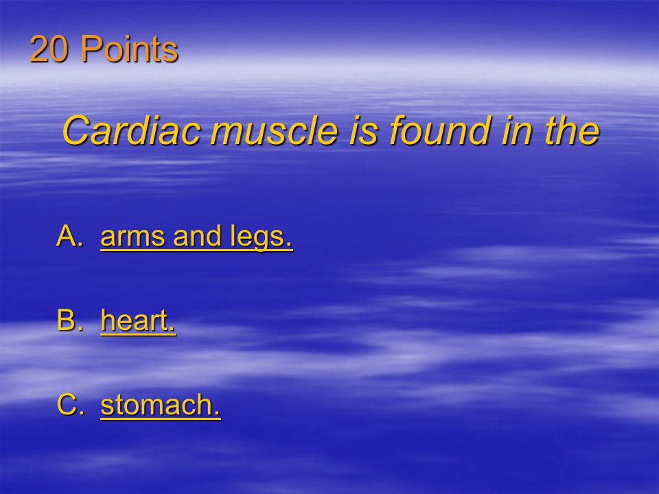 Cardiac muscle is found in the A.arms and legs.arms and legs.arms and legs.