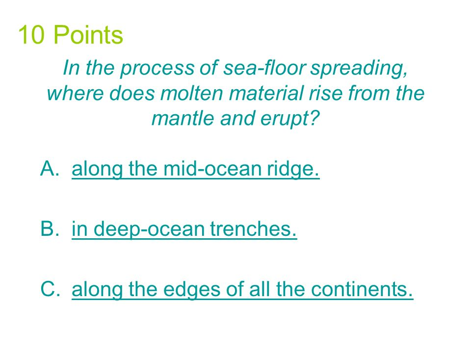 The mid-ocean ridge is A.the longest chain of mountains in the world.the longest chain of mountains in the world.
