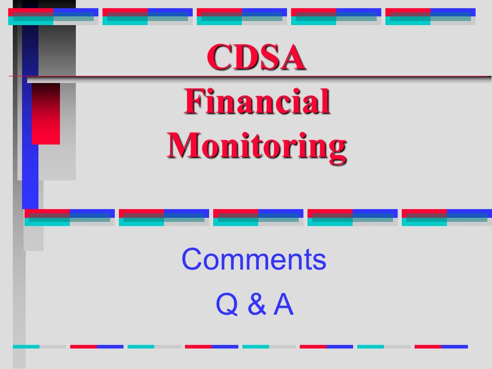 CDSA Financial Monitoring Comments Q & A