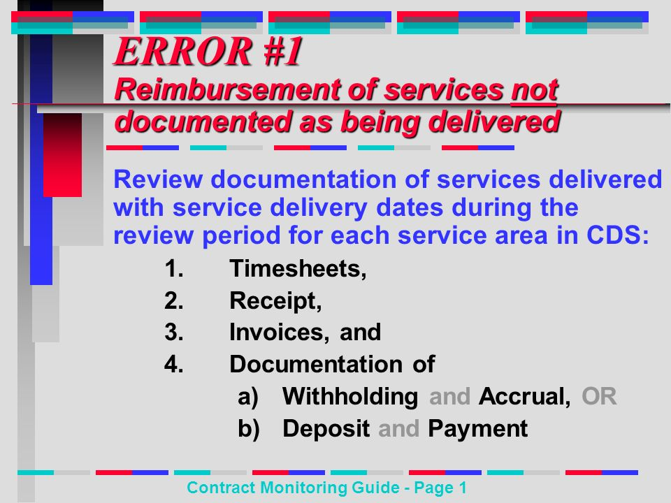 Review documentation of services delivered with service delivery dates during the review period for each service area in CDS: 1. 1.Timesheets, 2. 2.Re