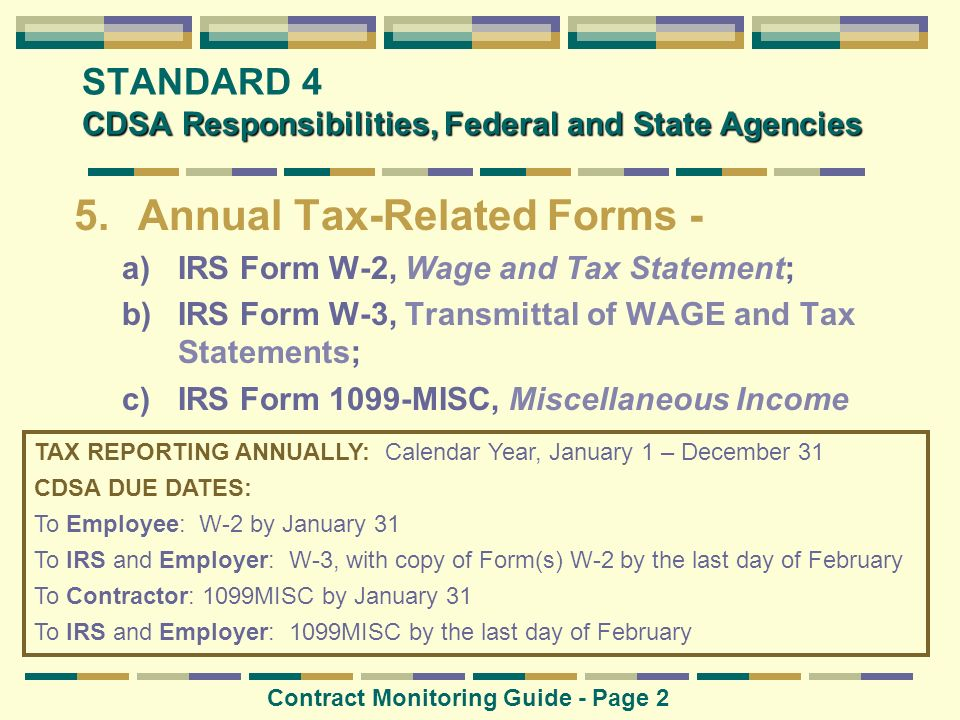 CDSA Responsibilities, Federal and State Agencies STANDARD 4 CDSA Responsibilities, Federal and State Agencies 5.Annual Tax-Related Forms - a)IRS Form