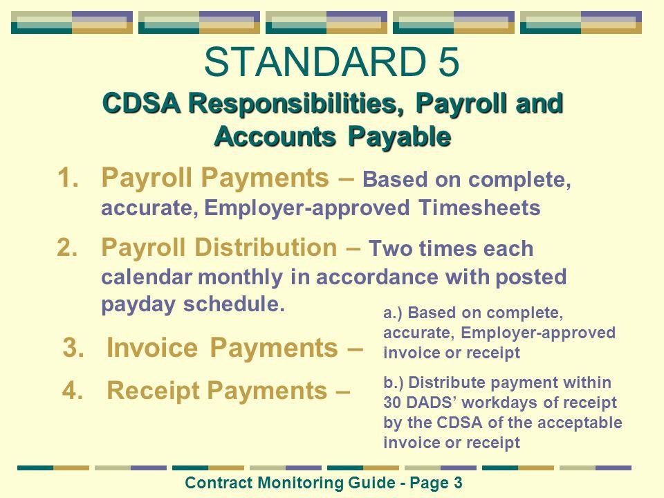 CDSA Responsibilities, Payroll and Accounts Payable STANDARD 5 CDSA Responsibilities, Payroll and Accounts Payable 1.Payroll Payments – Based on compl