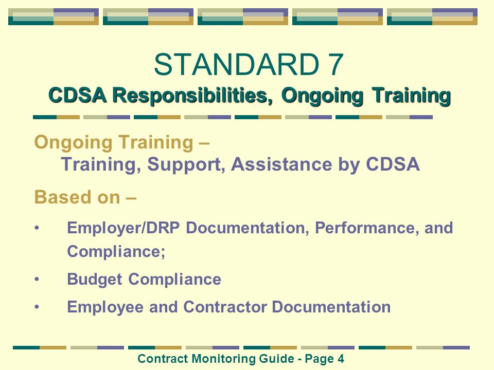 CDSA Responsibilities, Ongoing Training STANDARD 7 CDSA Responsibilities, Ongoing Training Ongoing Training – Training, Support, Assistance by CDSA Ba