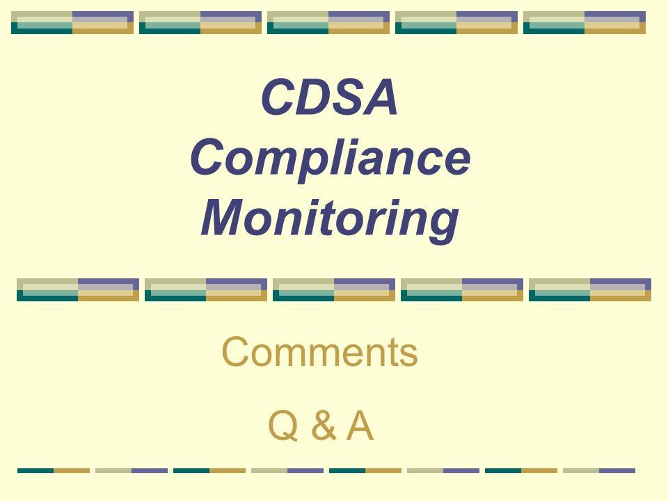 CDSA Compliance Monitoring Comments Q & A