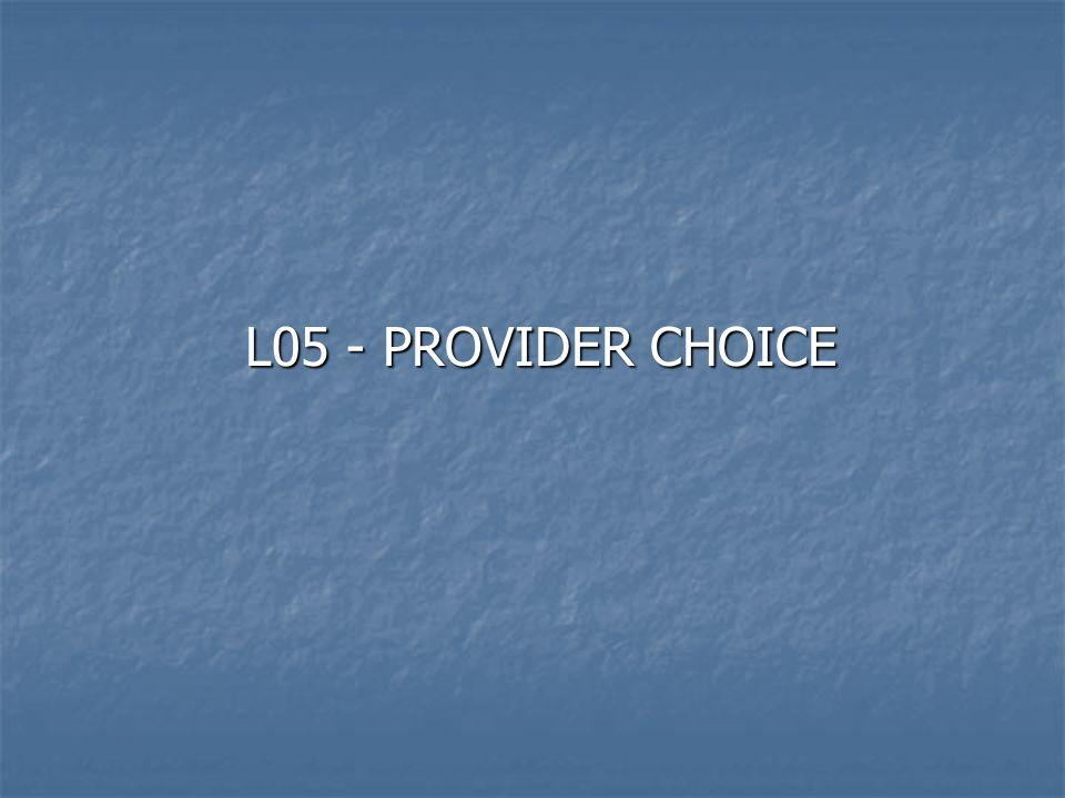 L05 - PROVIDER CHOICE L05 - PROVIDER CHOICE