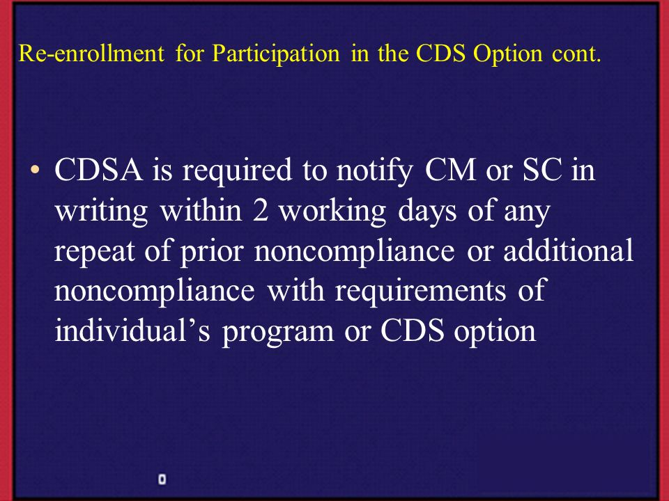 CDSA is required to notify CM or SC in writing within 2 working days of any repeat of prior noncompliance or additional noncompliance with requirement