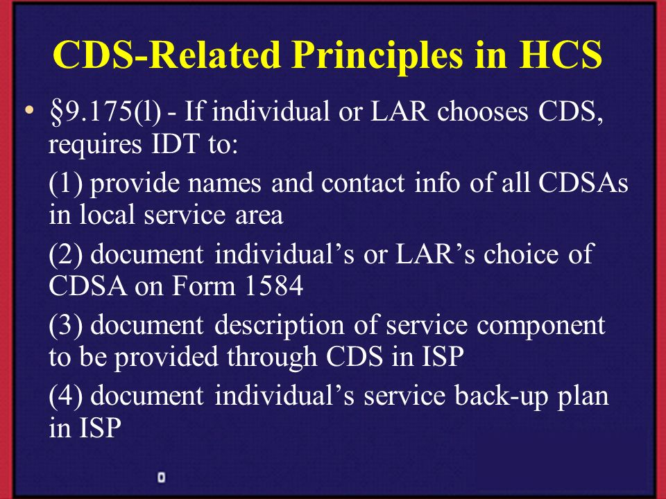 CDS-Related Principles in HCS § 9.175(l) - If individual or LAR chooses CDS, requires IDT to: (1) provide names and contact info of all CDSAs in local