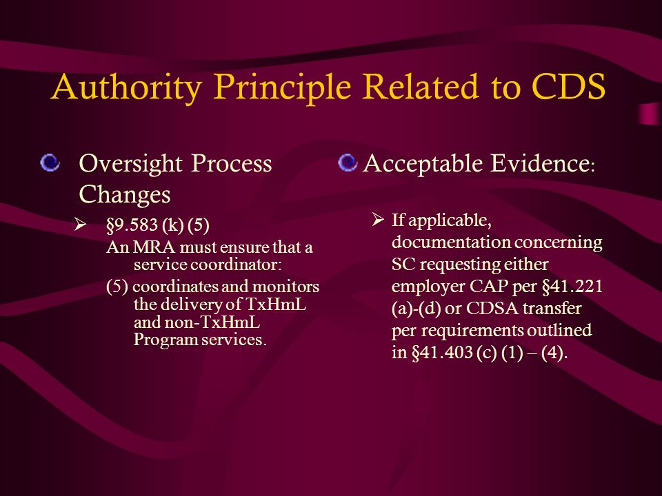 Authority Principle Related to CDS Oversight Process Changes §9.583 (k) (5) An MRA must ensure that a service coordinator: (5) coordinates and monitor