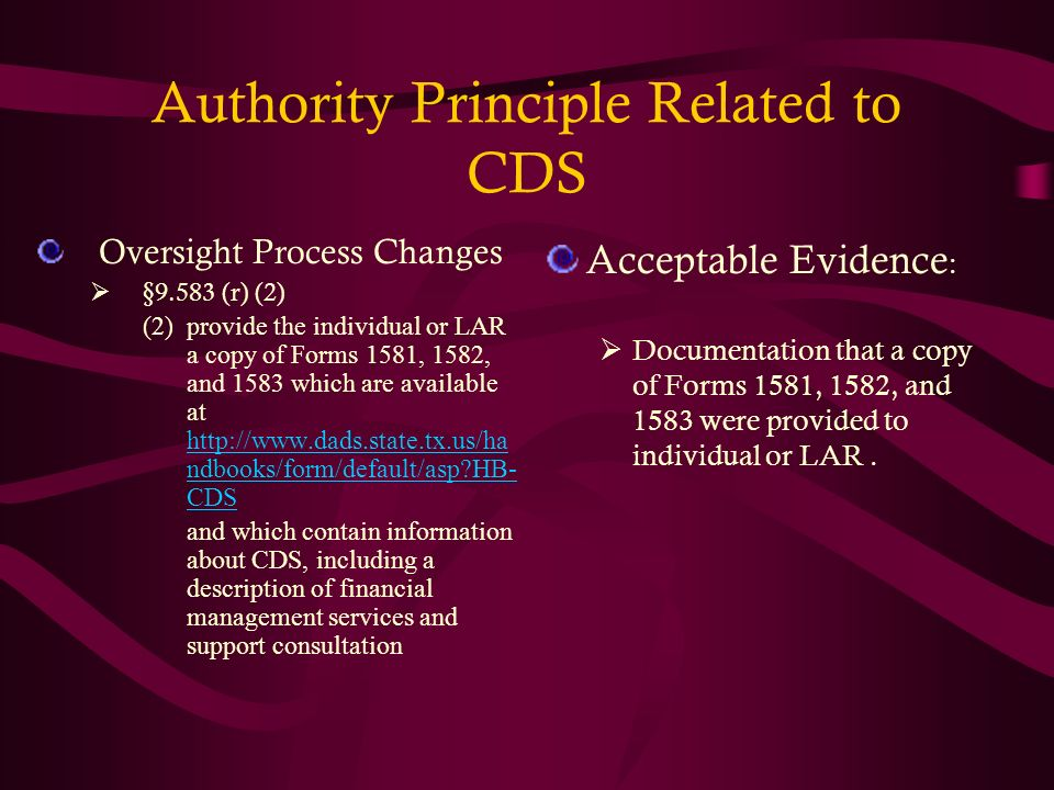 Authority Principle Related to CDS Oversight Process Changes §9.583 (r) (2) (2)provide the individual or LAR a copy of Forms 1581, 1582, and 1583 whic