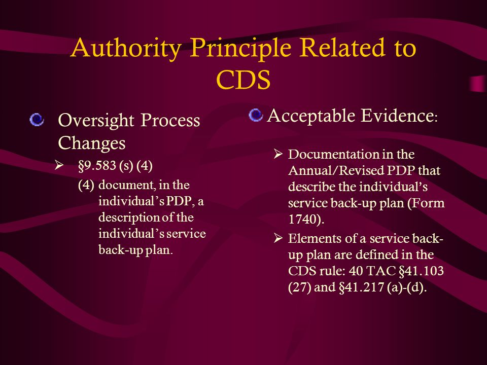 Authority Principle Related to CDS Oversight Process Changes §9.583 (s) (4) (4) document, in the individuals PDP, a description of the individuals ser