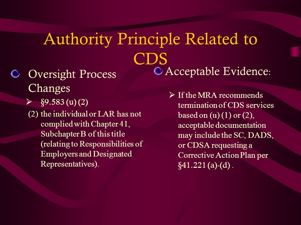Authority Principle Related to CDS Oversight Process Changes §9.583 (u) (2) (2)the individual or LAR has not complied with Chapter 41, Subchapter B of