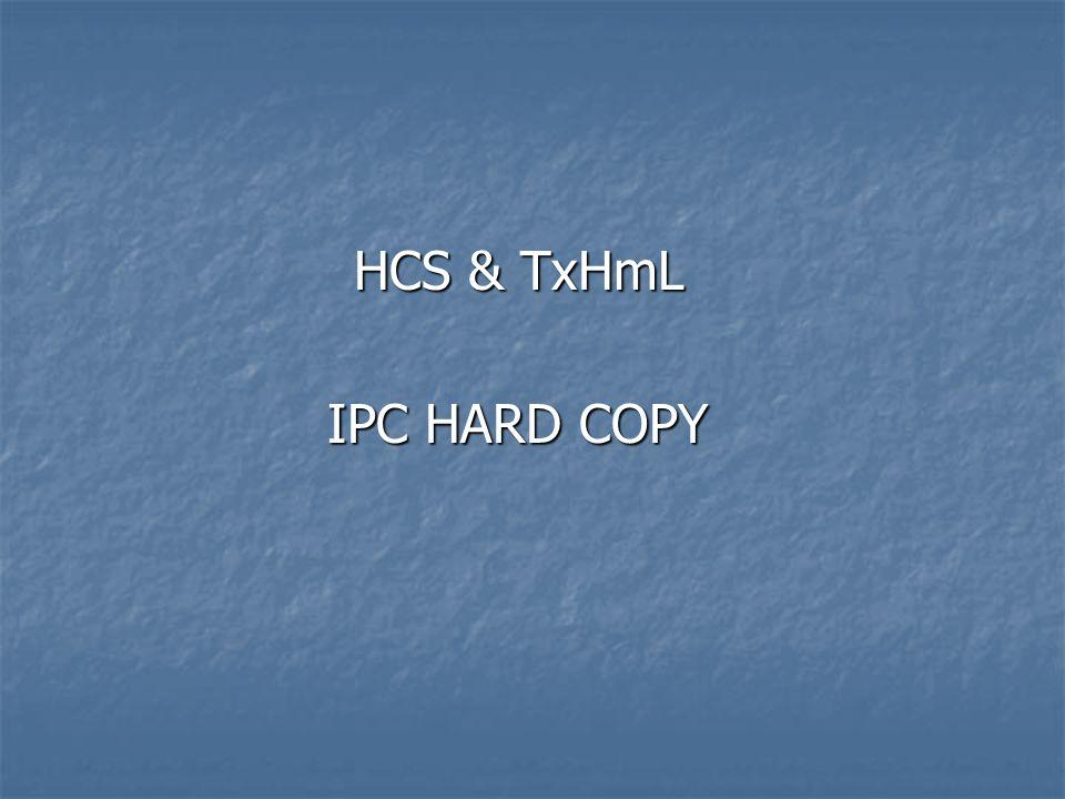 HCS & TxHmL HCS & TxHmL IPC HARD COPY IPC HARD COPY