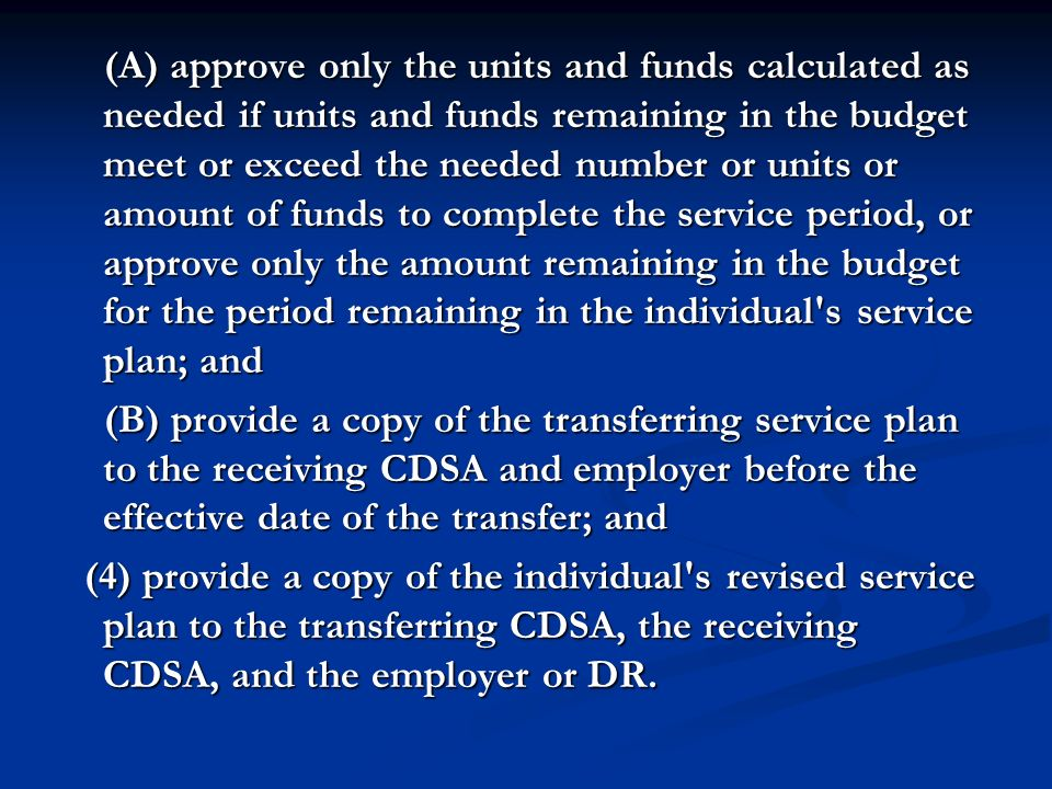 (A) approve only the units and funds calculated as needed if units and funds remaining in the budget meet or exceed the needed number or units or amou