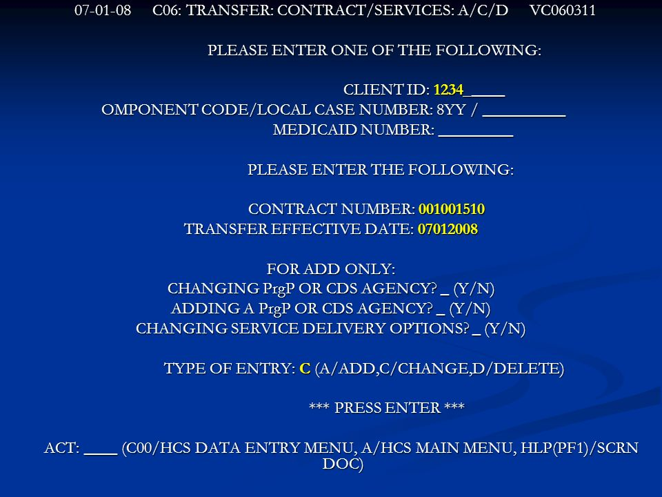 07-01-08 C06: TRANSFER: CONTRACT/SERVICES: A/C/D VC060311 07-01-08 C06: TRANSFER: CONTRACT/SERVICES: A/C/D VC060311 PLEASE ENTER ONE OF THE FOLLOWING: