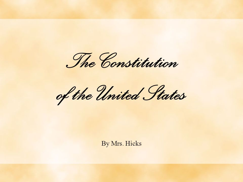 The Constitution of the United States By Mrs. Hicks