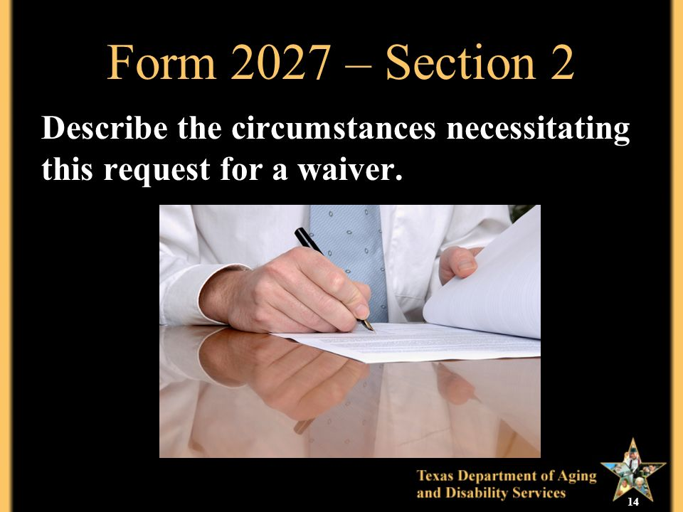 14 Form 2027 – Section 2 Describe the circumstances necessitating this request for a waiver.
