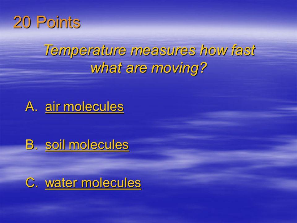 Temperature is measured in A.Celsius or Centigrade degrees Celsius or Centigrade degreesCelsius or Centigrade degrees B.Farenheit degrees Farenheit de
