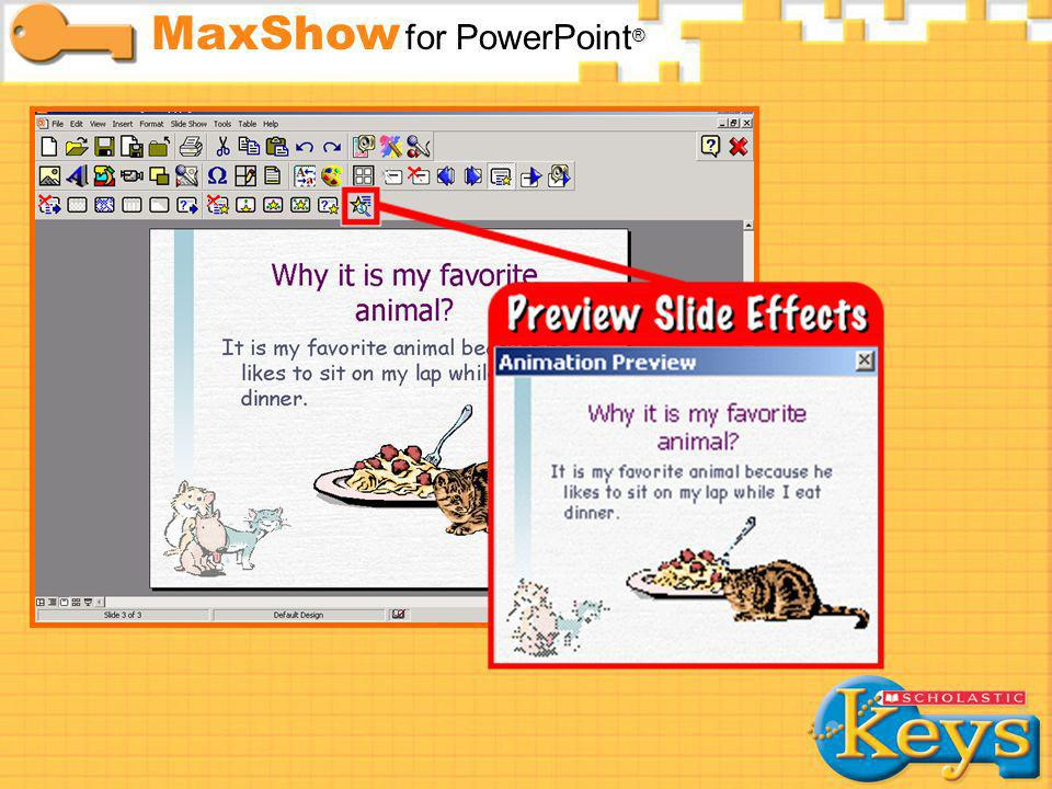 Slide Effects ® MaxShow for PowerPoint ®