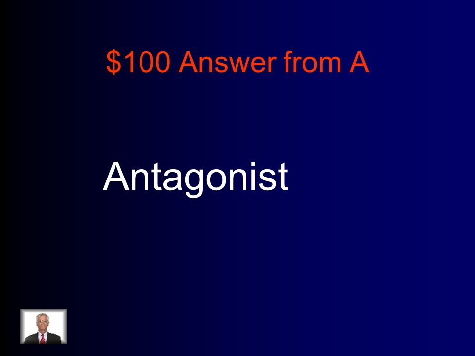 $100 Answer from A Antagonist