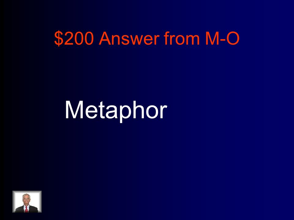 $200 Answer from M-O Metaphor