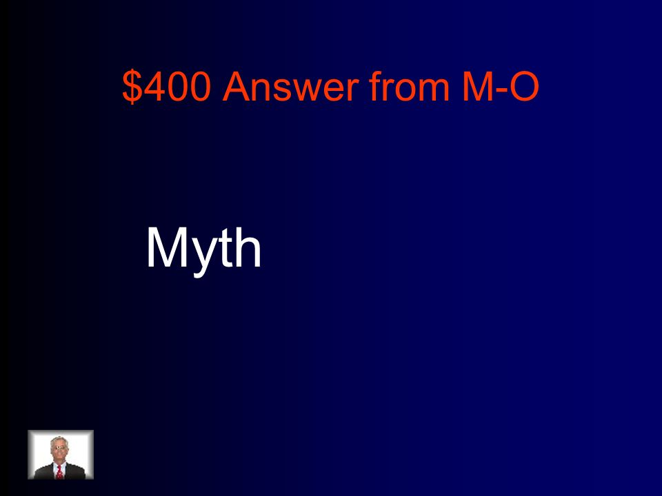$400 Answer from M-O Myth