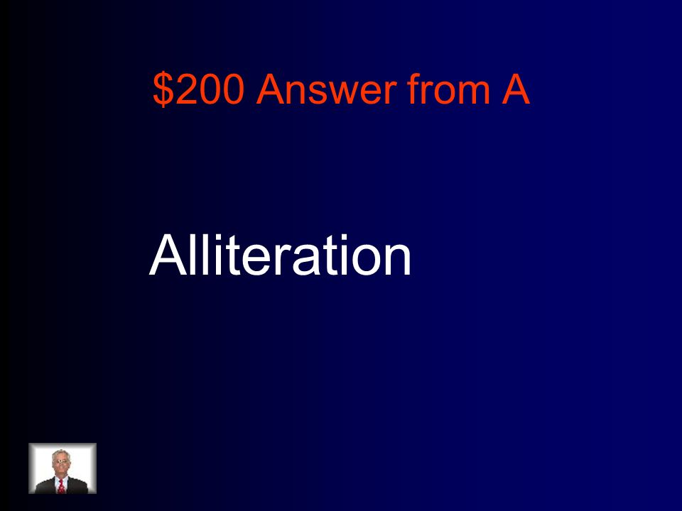 $200 Answer from A Alliteration
