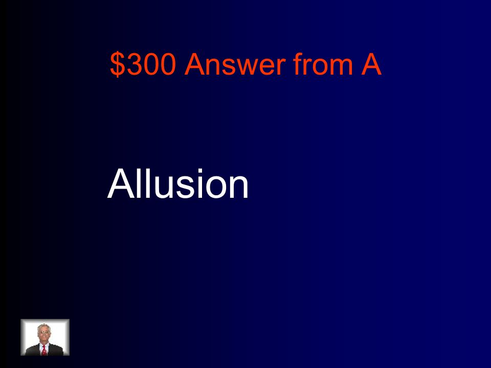 $300 Answer from A Allusion