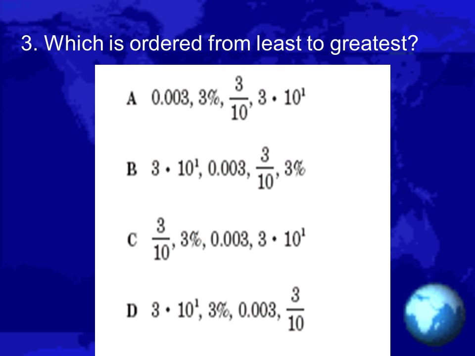 3. Which is ordered from least to greatest