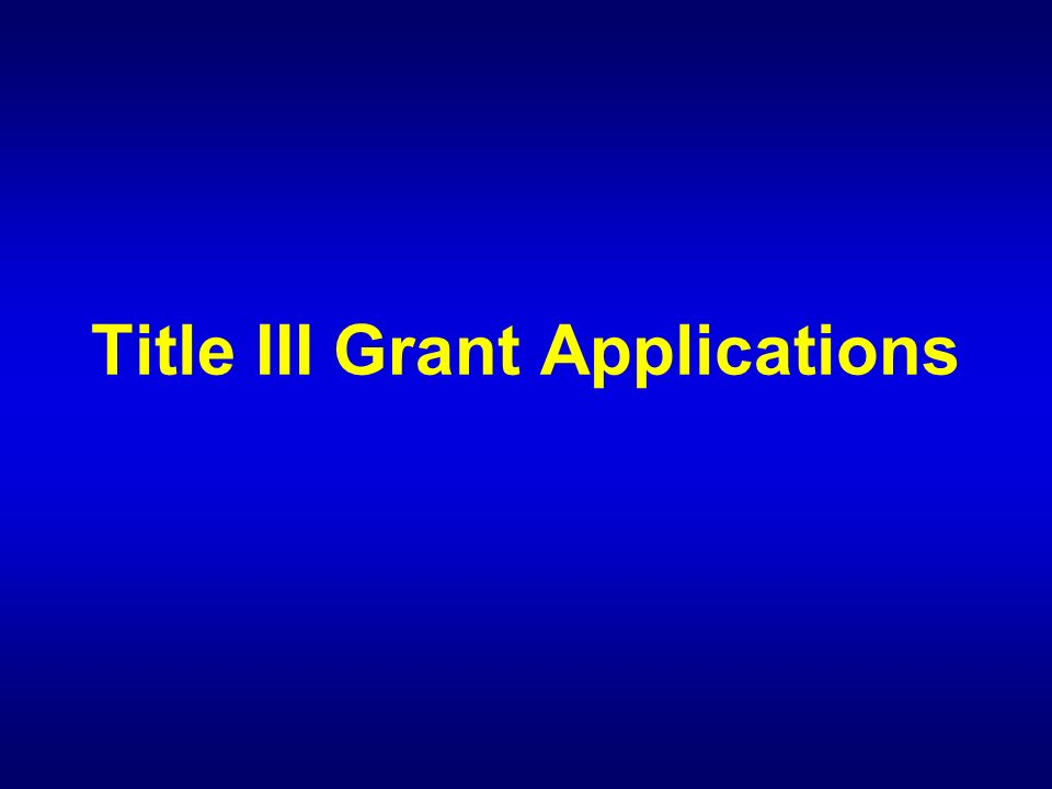 Title III Grant Applications