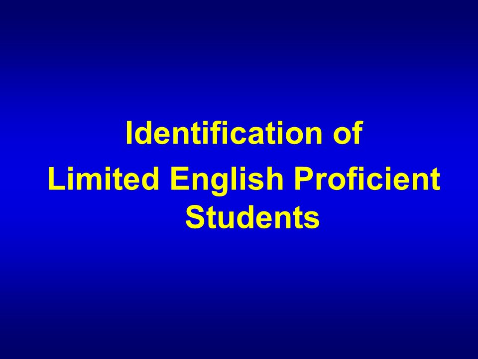 Identification of Limited English Proficient Students
