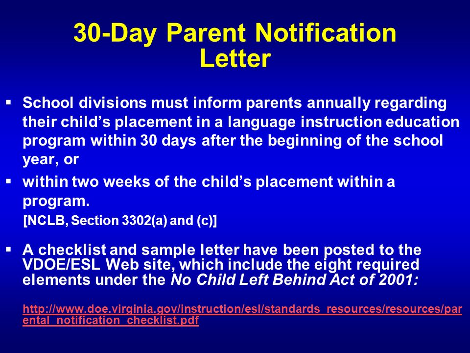 30-Day Parent Notification Letter School divisions must inform parents annually regarding their childs placement in a language instruction education program within 30 days after the beginning of the school year, or within two weeks of the childs placement within a program.