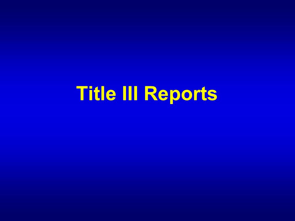 Title III Reports