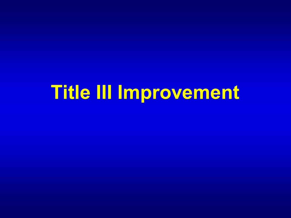 Title III Improvement