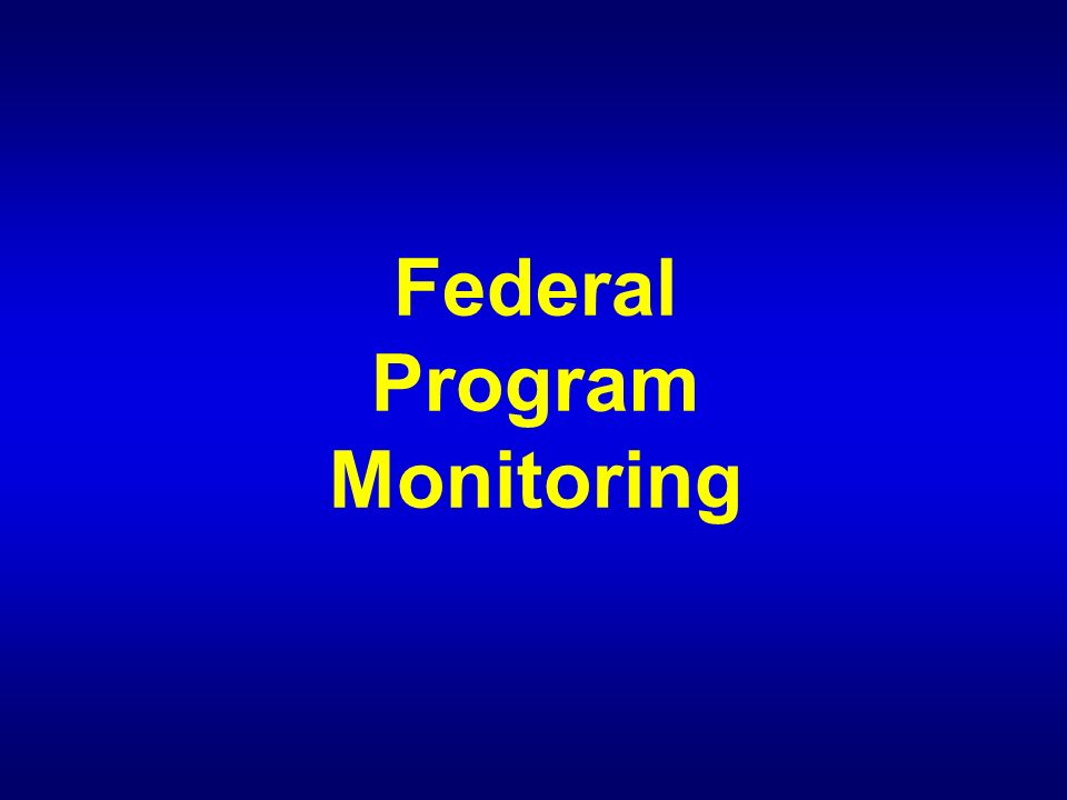 Federal Program Monitoring