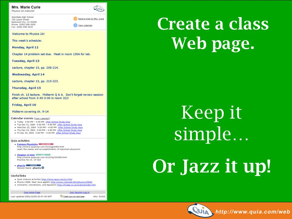 Create a class Web page. Keep it simple… Or Jazz it up!