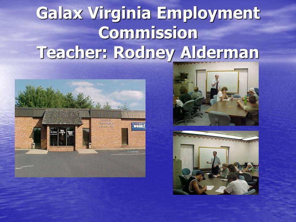 Galax Virginia Employment Commission Teacher: Rodney Alderman