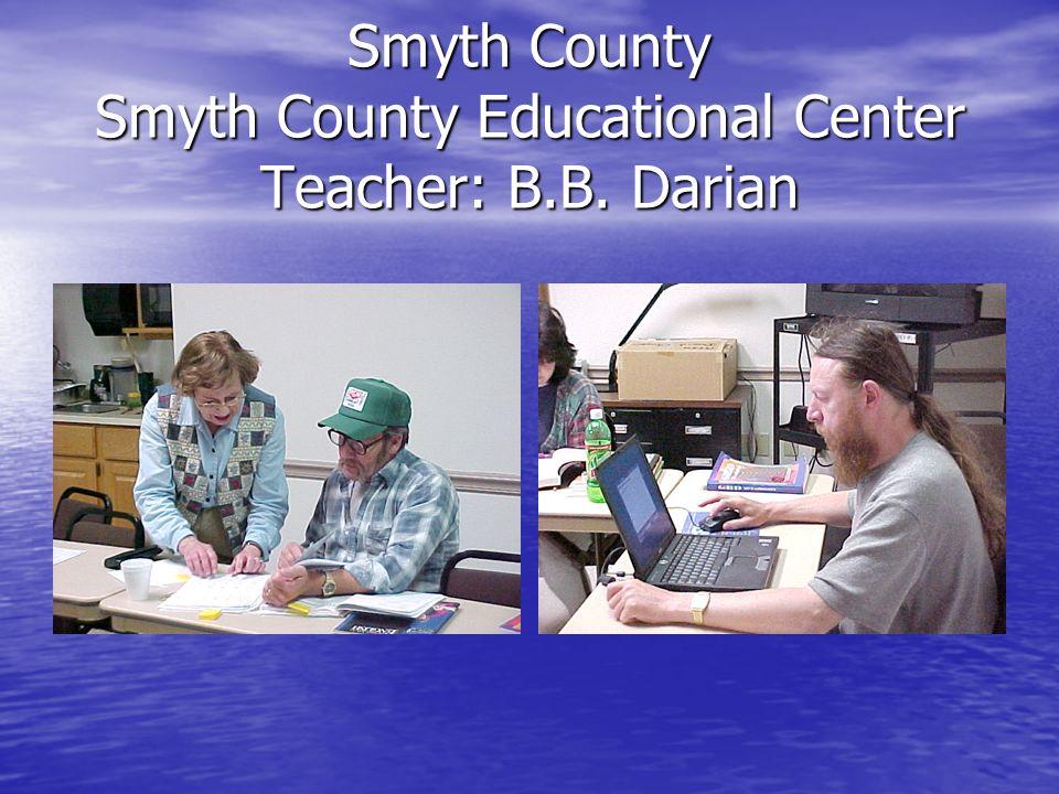 Smyth County Smyth County Educational Center Teacher: B.B. Darian