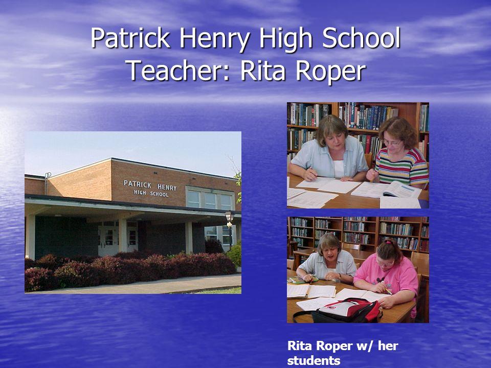 Patrick Henry High School Teacher: Rita Roper Rita Roper w/ her students
