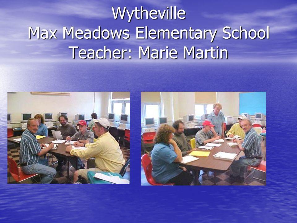 Wytheville Max Meadows Elementary School Teacher: Marie Martin