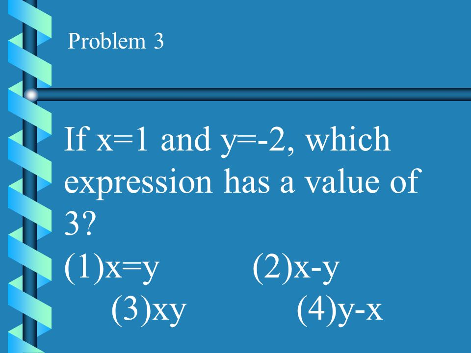 Problem 2 If V=lwh, what is the value of V when l=2, w=3, and h=4x?
