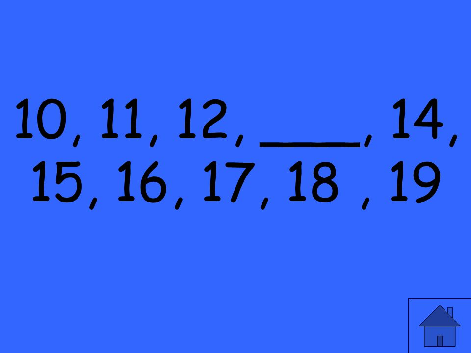10, 11, 12, ___, 14, 15, 16, 17, 18, 19